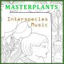 Masterplants. Interspecies Music. (mp3 music file)